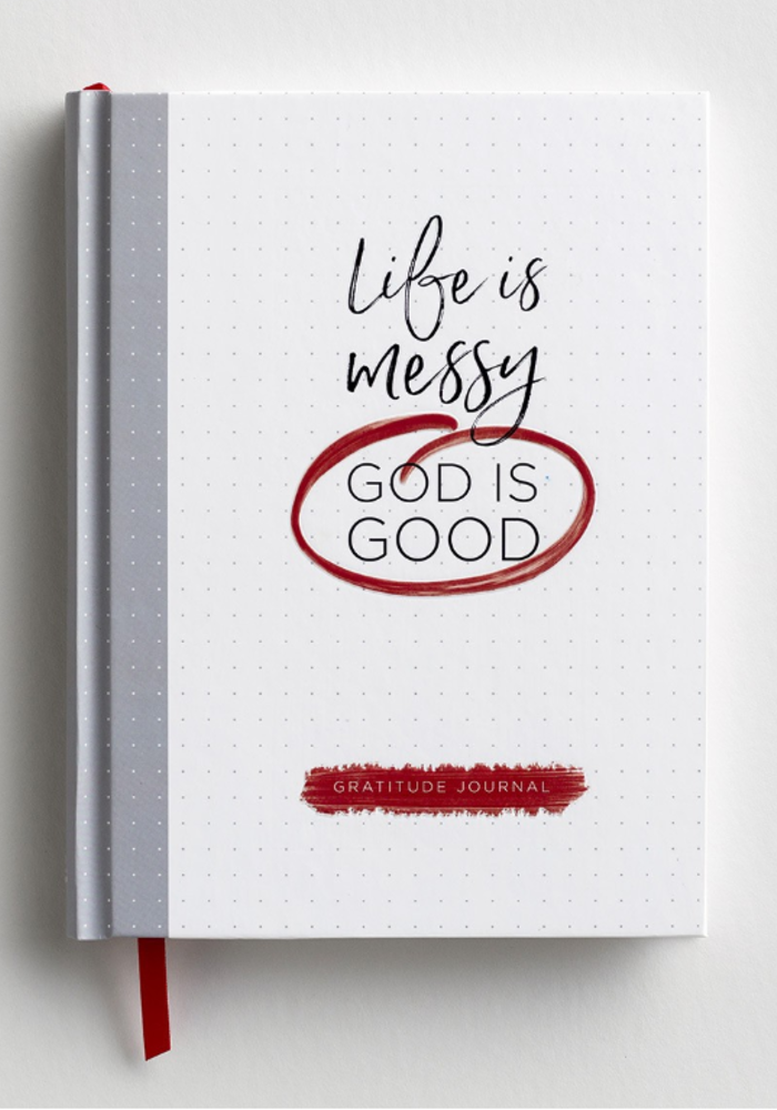 """""""Life is Messy, God is Good"""" Journal"""