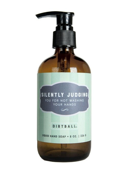 "Whiskey River Soap Co. ""Silently Judging You For Not Washing Your Hands"" Liquid Soap"