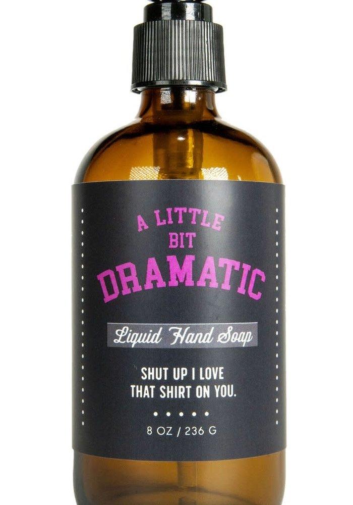 """""""A Little Bit Dramatic"""" Liquid Soap"""