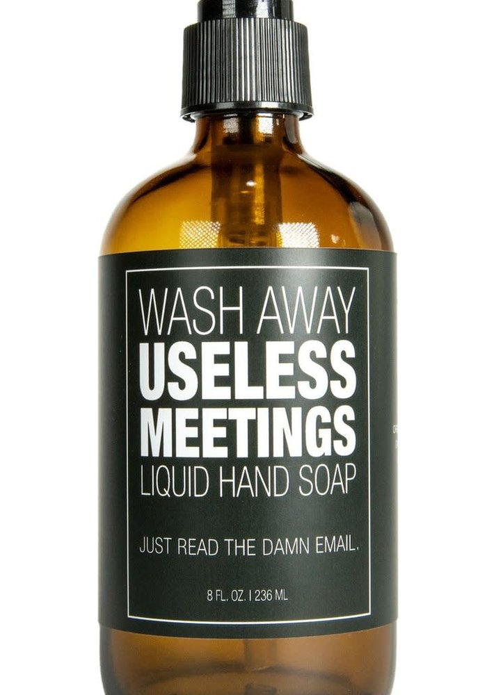 """""""Useless Meetings: Just Read the Email"""" Liquid Soap"""