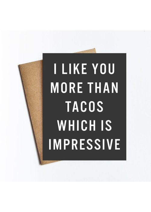 """I Like You More Than Tacos..."" Card"