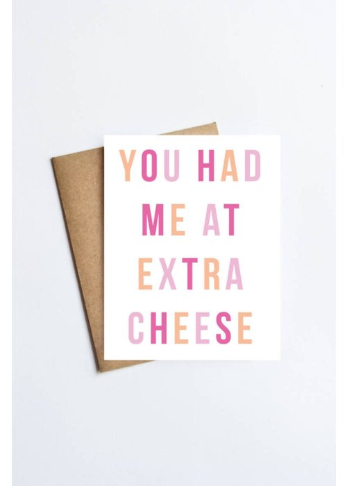 """""""You Had Me at Extra Cheese"""" Card"""