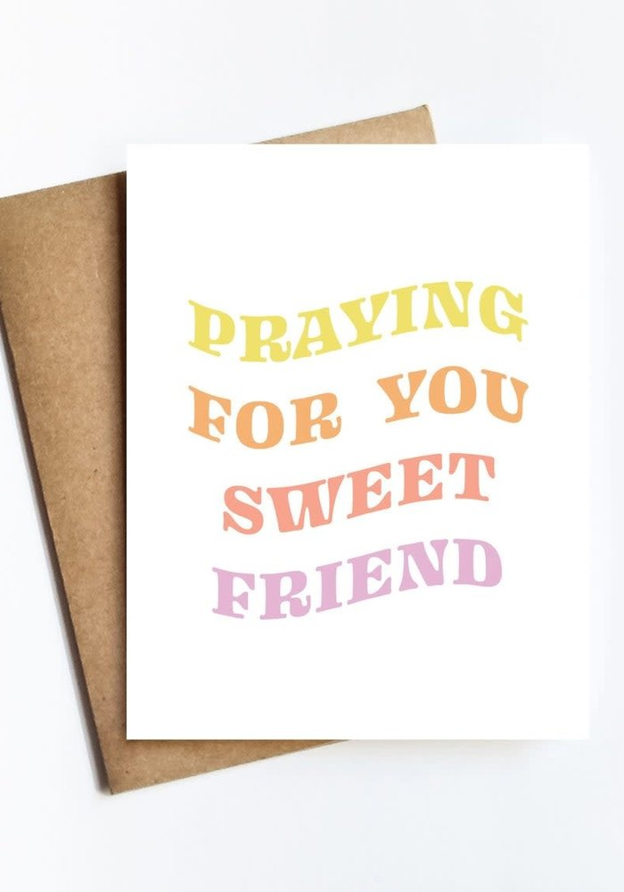 """""""Praying For You Sweet Friend"""" Card"""