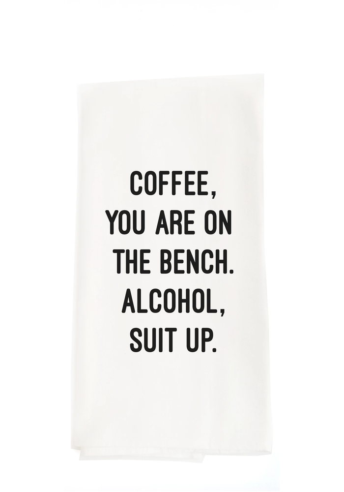 """""""Coffee, You Are On The Bench"""" Tea Towel"""