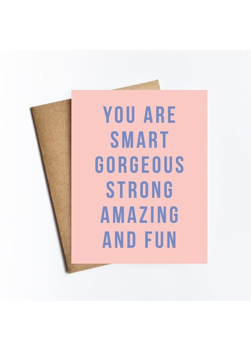 """You Are Smart Gorgeous Strong..."""" Card"""