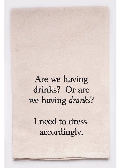 """""""Are We Having Drinks Or Dranks"""" Funny Tea Towel"""