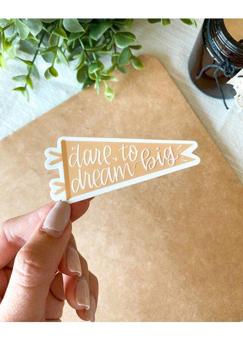 """""""Dare to Dream Big"""" Vinyl Sticker"""