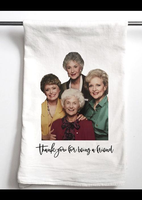 """""""Thank You For Being A Friend"""" Golden Girls Tea Towel"""