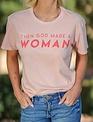 Tees God Made A Woman Tee