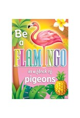 Be A Flamingo in a Flock of Pigeons...poster