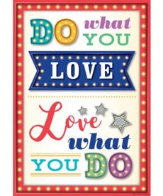 Do What You Love-Love What You Do