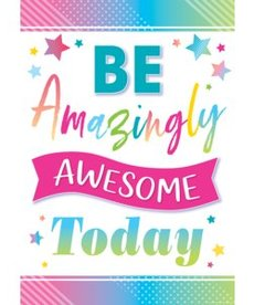Be Amazingly Awesome Today-Poster