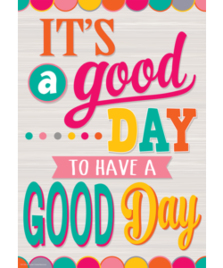 It's a Good Day to Have a Good Day-Poster