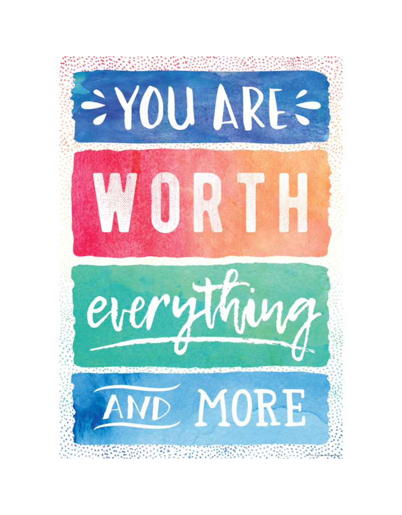 Watercolor You Are Worth Everything and More...poster