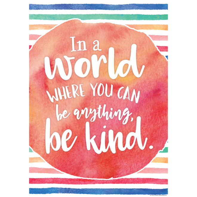 Watercolor In A World Where You Can Be Anything...-Poster