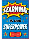 Learning is Our Superpower-Poster