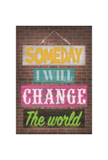 Someday I Will Change the World...poster