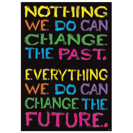 NOTHING WE DO CAN CHANGE