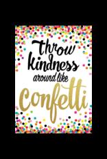 Confetti Throw Kindness Around...poster