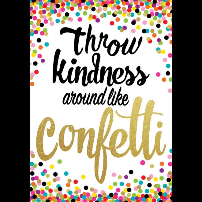 Confetti Throw Kindness Around...-Poster
