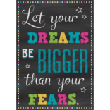 Chalkboard Brights Let Your Dreams Be Bigger...-Poster