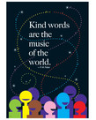 Kind words are the music