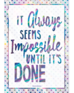 It Always Seems Impossible Until It's Done-Poster