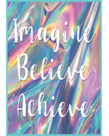 Imagine, Believe, Achieve-Poster