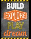 Build, Explore, Play, Dream-Poster