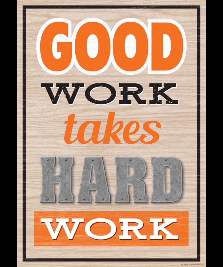 Good Work Takes Hard Work-Poster