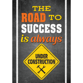 The Road to Success Is Always Under Construction-Poster