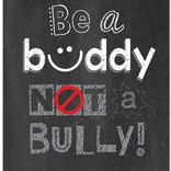 Be a Buddy Not a Bully-Poster
