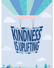 Kindness is Uplifting-Poster