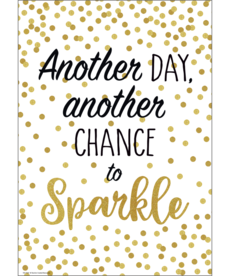 Another Day, Another Chance to Sparkle Positive Poster