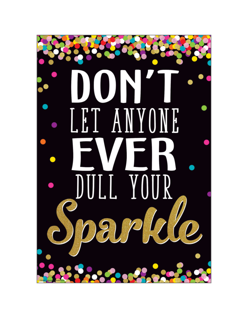 Confetti Don't Let Anyone Dull Your Sparkle Positive Poster