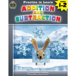 Practice to Learn: Addition & Subtraction Gr.1-2