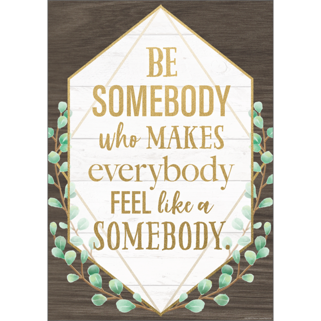 Be Somebody Who Makes Everybody Poster