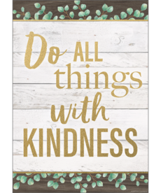 Eucalyptus Do All Things With Kindness Poster