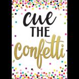 Confetti Cue The Confetti Positive Poster