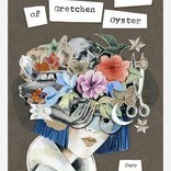 Collected Works of Gretchen Oyster
