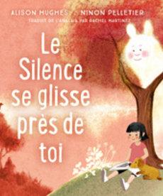 Le Silence se glisse pres de toi