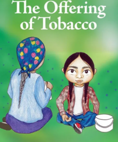 Siha Tooskin Knows:  The Offering of Tobacco