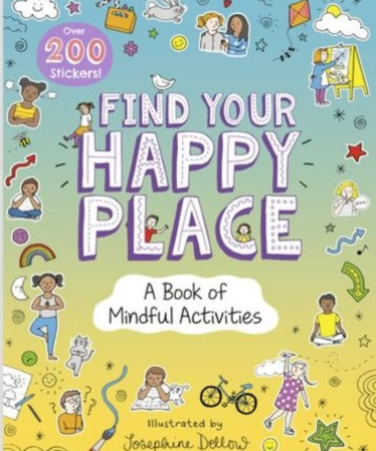 Find Your Happy Place-A Book Of Mindful Activities