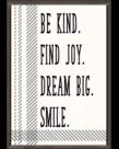 Be Kind. Find Joy. Dream Big. Positive Poster