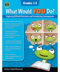 What Would You Do? Exploring Difficult Decisions Gr.1-2