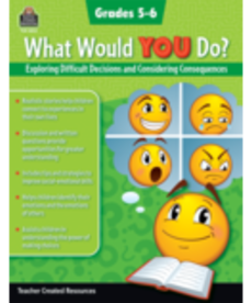 What Would You Do?  Exploring Difficult Decision Gr.5-6s