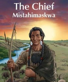 The Chief: Mistahimaskwa