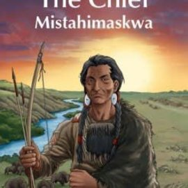The Chief: Mistahimaskwa