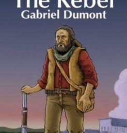 The Rebel: Gabriel Dumont