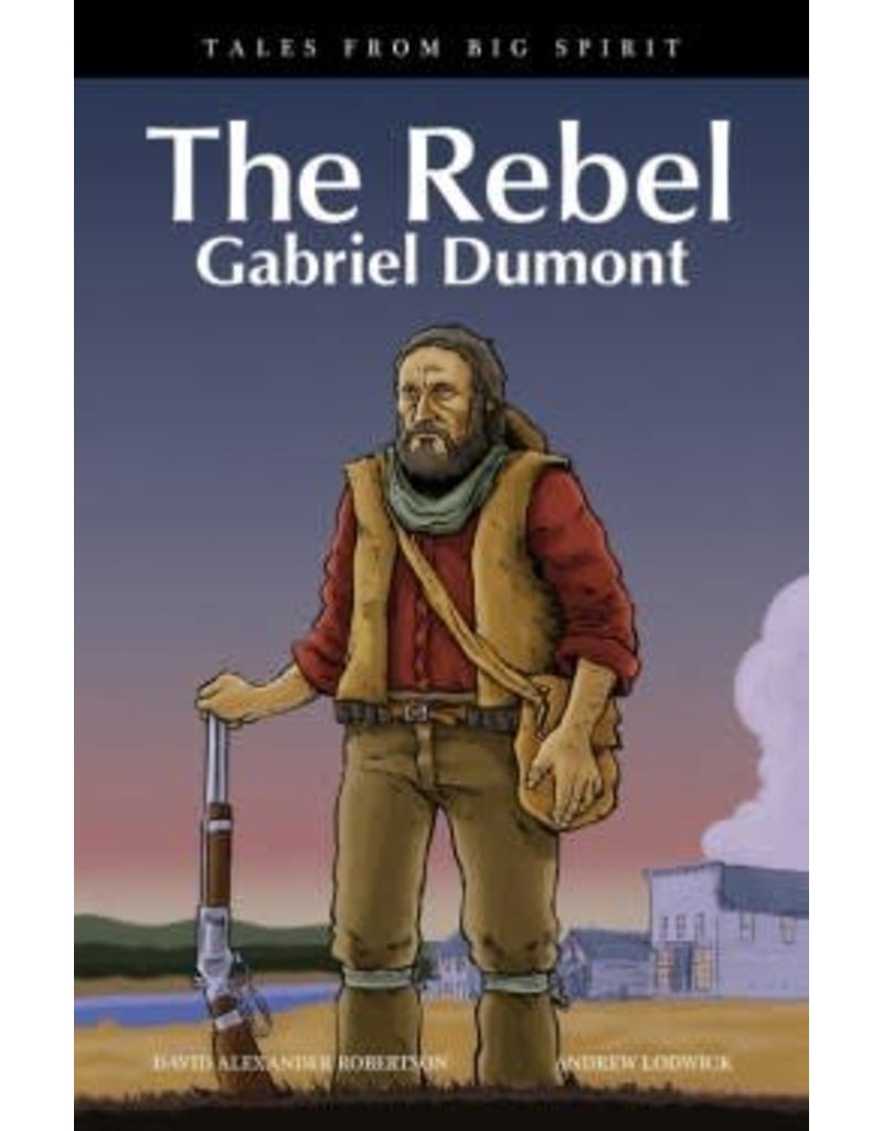 The Rebel: Gabriel Dumont